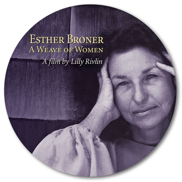 ESTHER BRONER: A WEAVE OF WOMEN / A film by Lilly Rivlin / 2013